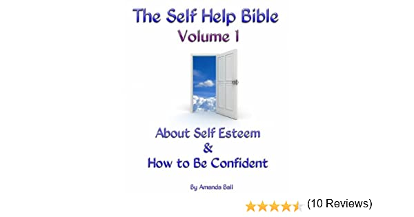 About Self Esteem and How to Be Confident (The Self Help Bible ...