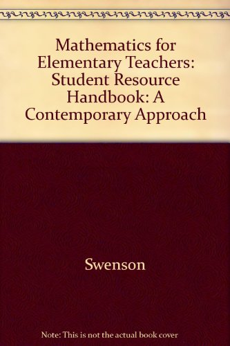 Mathematics for Elementary Teachers, Student Resource Handbook (Musser): A Contemporary Approach