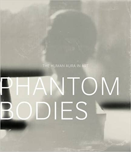 Download ebook format epub Phantom Bodies: The Human Aura in Art (A Frist Center for the Visual Arts Title) PDF