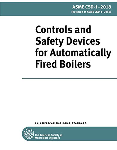 ASME CSD-1-2018: Controls and Safety Devices for Automatically Fired Boilers ()