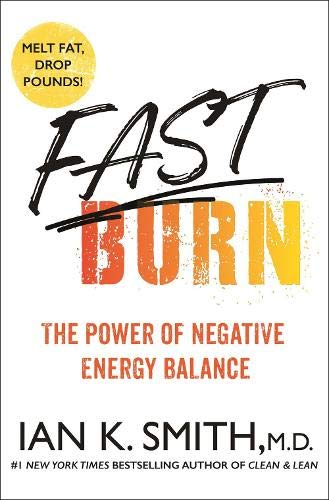 Book Cover: Fast Burn!: The Power of Negative Energy Balance