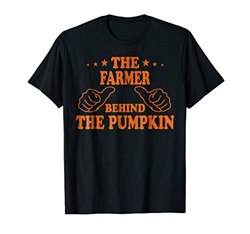 The Farmer Behind The Pumpkin T-shirt