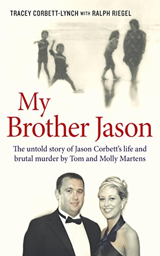 My Brother Jason: The untold story of Jason Corbett's life and brutal murder by Tom and Molly Martens cover