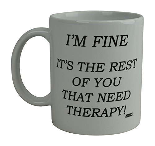 Rogue River Funny Coffee Mug I'M Fine It's The Rest Of You That Need Therapy Novelty Cup Great Gift Idea For Office Party Employee Boss Coworkers (Therapy) (Under Employees For Ideas Gift 10)
