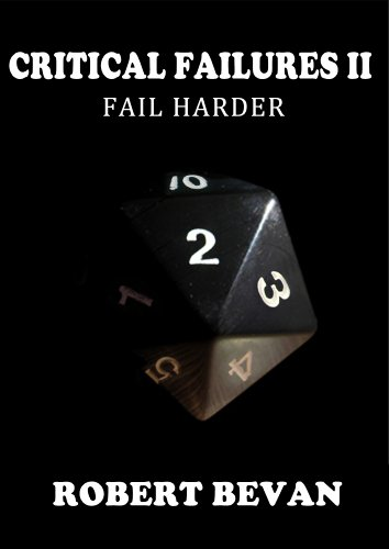 Critical Failures II (Caverns and Creatures Book 2)
