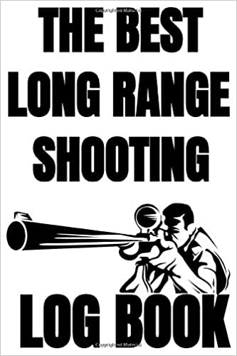 The Best Long Range Shooting Log Book Practice Notebook Handbook 150 Pages 6 X9 Record Target Shooting Data Gift For Shooters Shot Recordings And Target Diagrams Publishing Long