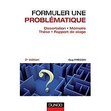 Formuler une problématique - 2e éd. : Dissertation, mémoire, thèse, rapport de stage (Méthod'o) (French Edition)