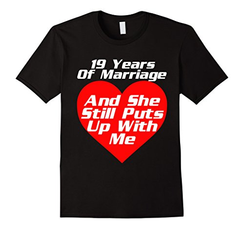 Mens 19 Years 19th Wedding Anniversary Gift Shirt Puts Up With Me Large Black