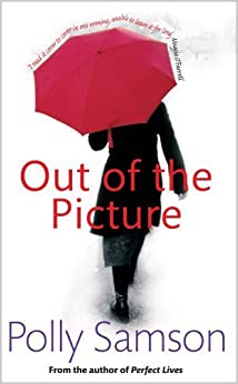 Out Of The Picture by Polly Samson (19-May-2011)