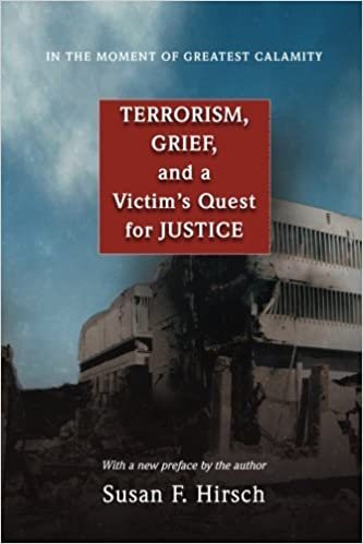 Book In the Moment of Greatest Calamity: Terrorism, Grief, and a Victim's Quest for Justice
