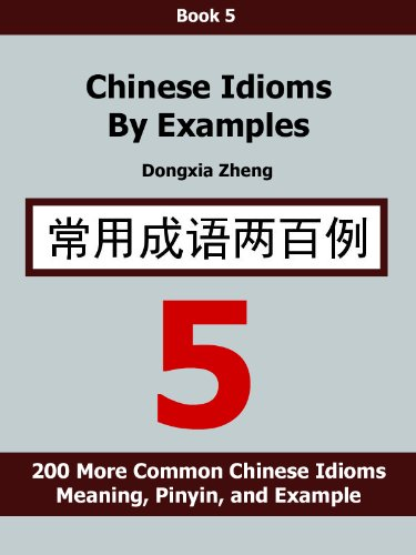 Chinese Idioms By Examples Book 5 200 More Common Chinese Idioms