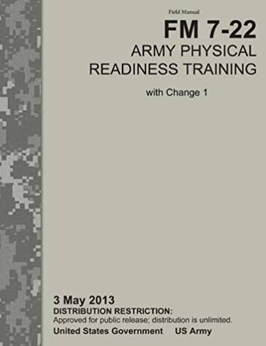 army physical readiness training the official u s army field rh amazon com Current Army Physical Fitness Manual army field manual physical fitness training