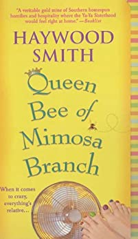 Queen Bee of Mimosa Branch: A Novel by [Smith, Haywood]