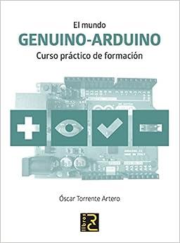 El Mundo Genuino-arduino. Curso Práctico De Formación por Óscar Torrente Artero epub