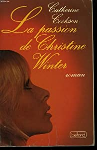 La passion de Christine Winter par Catherine Cookson