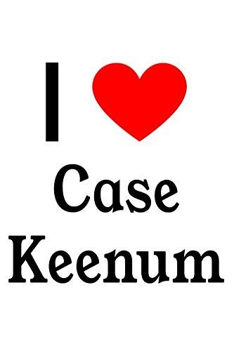 I Love Case Keenum: Case Keenum Designer Notebook