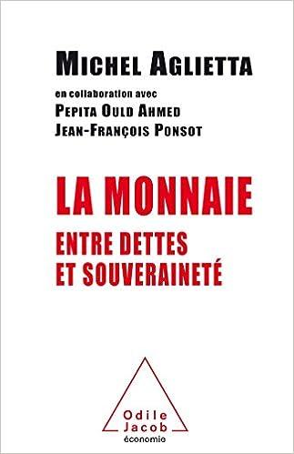 Télécharger en ligne La Monnaie: Entre dettes et souveraineté epub pdf