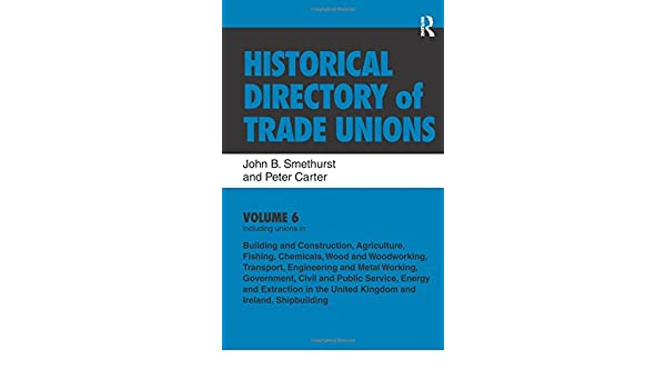 Historical Directory of Trade Unions: Including unions in, Building