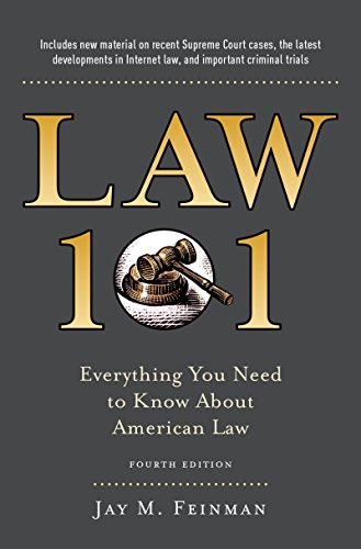 Law 101: Everything You Need to Know About American Law, Fourth Edition -