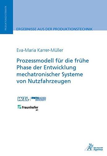 Prozessmodell für die frühe Phase der Entwicklung mechatronischer Systeme von Nutzfahrzeugen