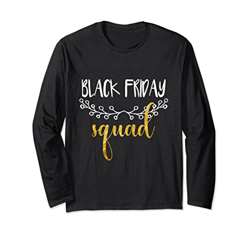 Unisex Black Friday Shopping Team Squad Shopping Long Sleeve Shirt Large -