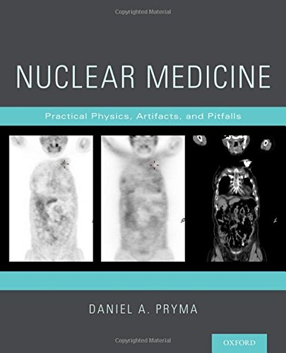 Nuclear Medicine: Practical Physics, Artifacts, and Pitfalls