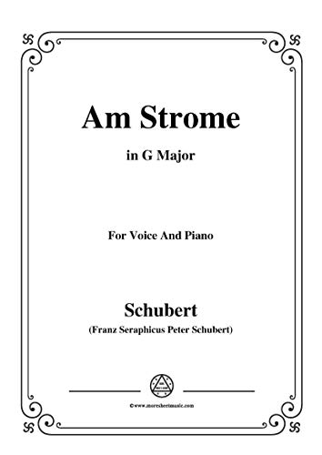 Schubert-Am Strome,Op.8 No.4,in G Major,for Voice&Piano (French Edition) ()