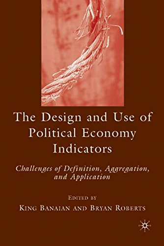The Design and Use of Political Economy Indicators: Challenges of Definition, Aggregation, and Application