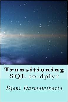 Transitioning SQL to dplyr: R Data Transformation