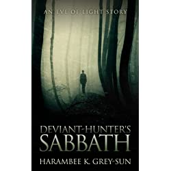 Deviant-Hunter's Sabbath (Eve of Light: Deviant-Hunter) (Volume 3)