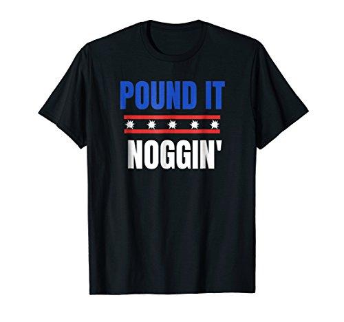 Pound It Noggin T Shirt -