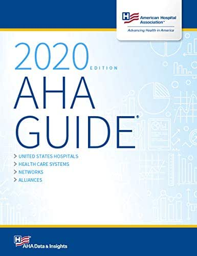 AHA Guide® 2020 edition (American Hospital Association Guide To the Health Care Field)