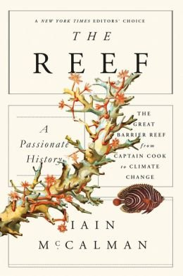 The Great Barrier Reef from Captain Cook to Climate Change The Reef A Passionate History (Paperback) - Common
