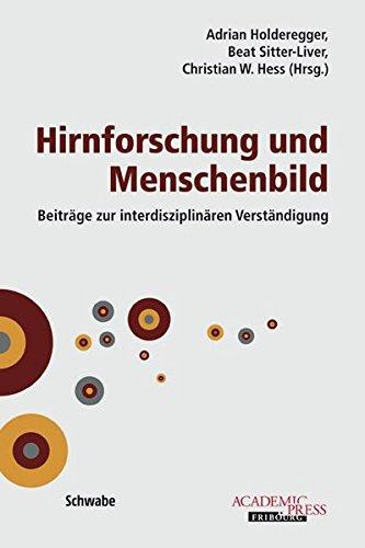 Hirnforschung und Menschenbild: Beiträge zur interdisziplinären Verständigung