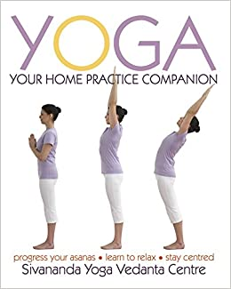 Yoga: Your Home Practice Companion Sivananda Yoga Vedanta ...
