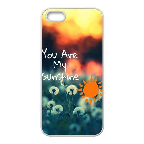 C5L01 You Are My Sunshine J2D7DS coque iPhone 5 5s cellulaire cas de téléphone couvercle coque blanche KP6AOE2OW