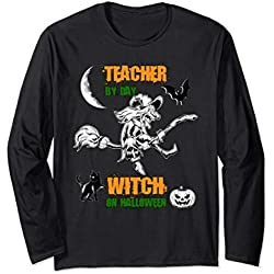 School Teacher By Day Witch On Halloween Long Sleeve Tshirt