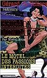Brigade Mondaine 299 : Le Motel des Passions interdites de Michel Brice ( 6 mai 2009 )