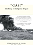 """""""GAS!"""" The Story of the Special Brigade"""