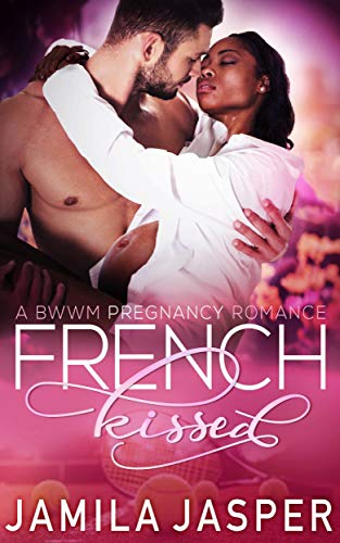 Search : French Kissed: BWWM Pregnancy Romance