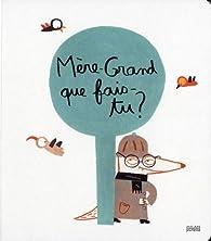 Mère-Grand, que fais-tu ? par Elisa Géhin