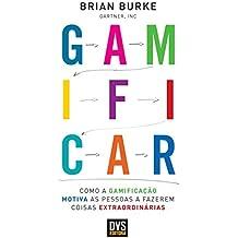 Gamificar: Como a gamificação motiva as pessoas a fazerem coisas extraordinárias