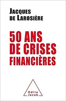 Book Cinquante ans de crises financi??res by Jacques de Larosi??re (2016-05-04)