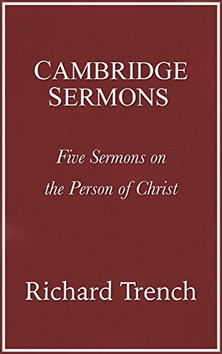 Cambridge Sermons: Five Sermons on the Nature of Christ