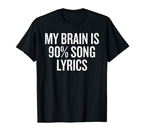 My Brain is 90% Song Lyrics T-shirt for Music Lovers Funny