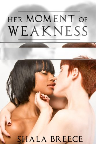 Lesbian Erotica: Her Moment Of Weakness