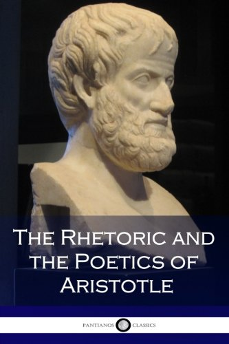 The Rhetoric and the Poetics of Aristotle