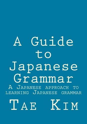 A-Guide-to-Japanese-Grammar-A-Japanese-approach-to-learning-Japanese-grammar