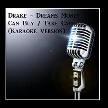 Drake - Dreams Money Can Buy / Take Care (Karaoke Version