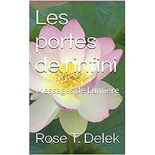 Les portes de l'infini: Messages de Lumière (French Edition)